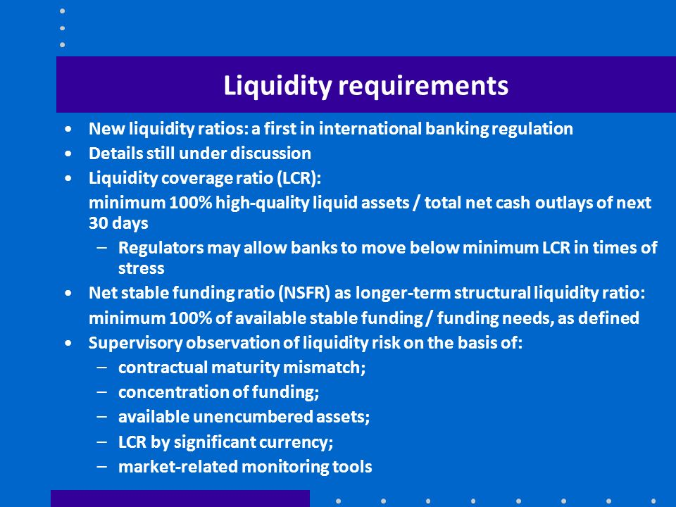 Liquidity requirements