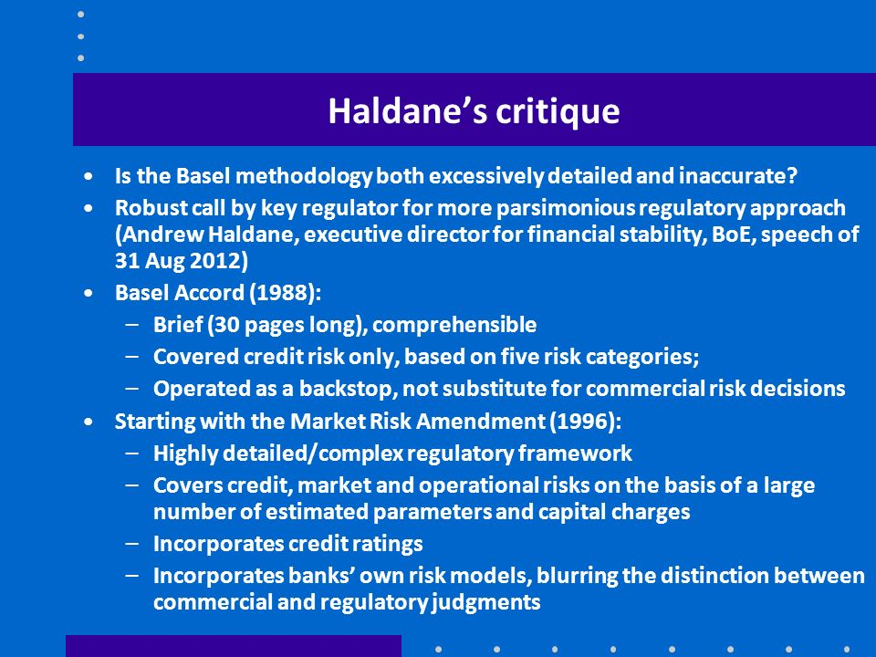 Haldane's critique Is the Basel methodology both excessively detailed and inaccurate
