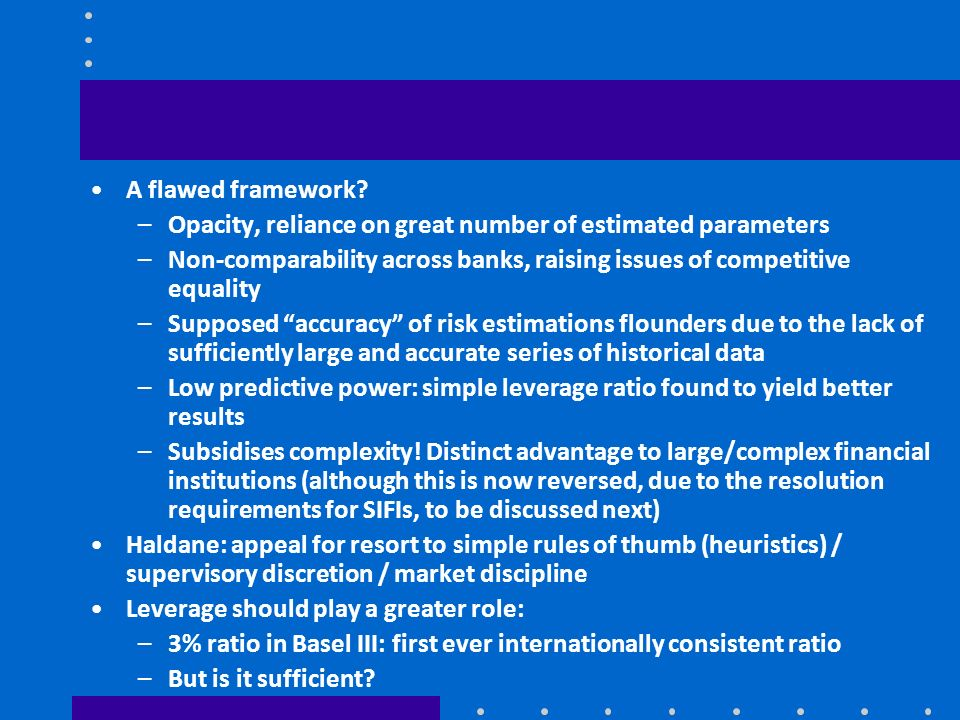 A flawed framework Opacity, reliance on great number of estimated parameters.
