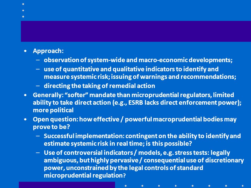 Approach: observation of system-wide and macro-economic developments;
