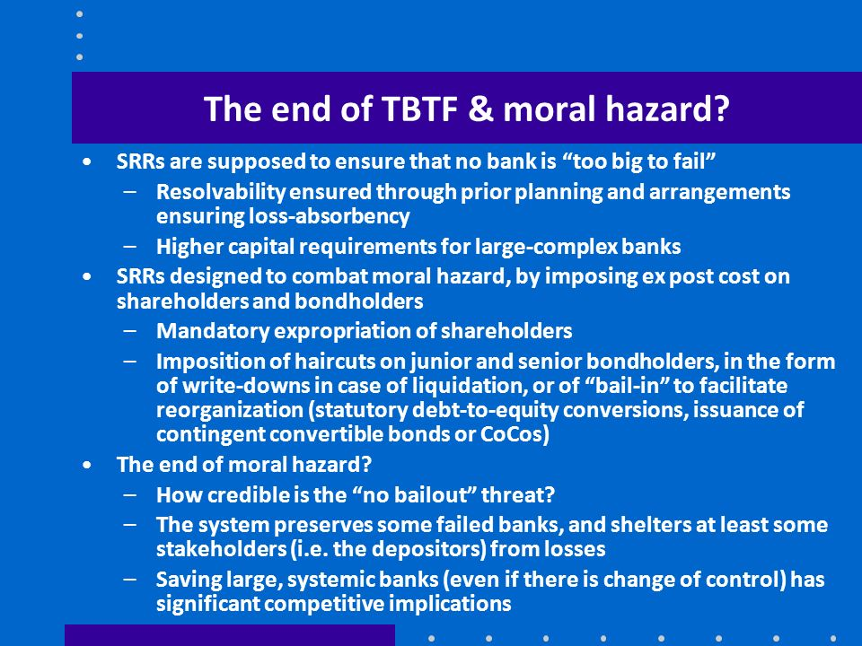 The end of TBTF & moral hazard