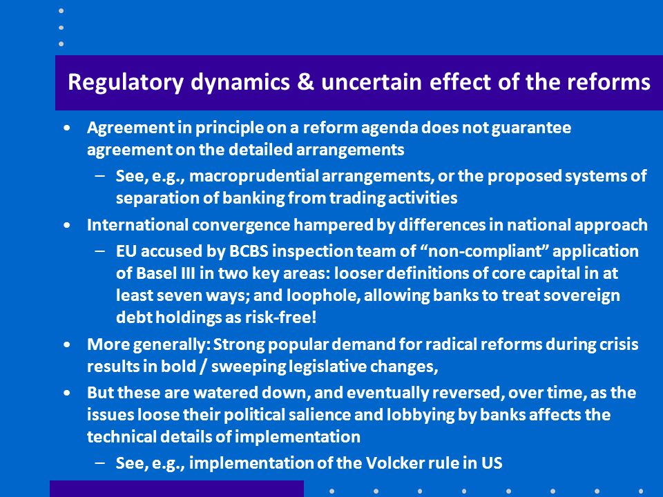 Regulatory dynamics & uncertain effect of the reforms