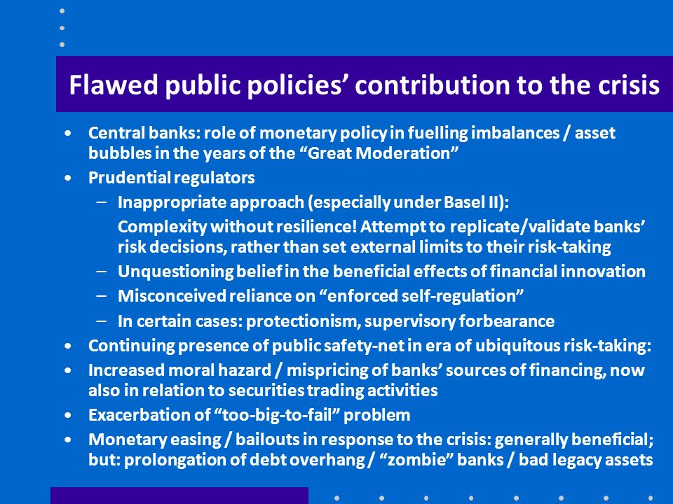 Flawed public policies' contribution to the crisis