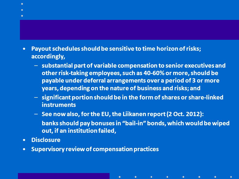 Payout schedules should be sensitive to time horizon of risks; accordingly,