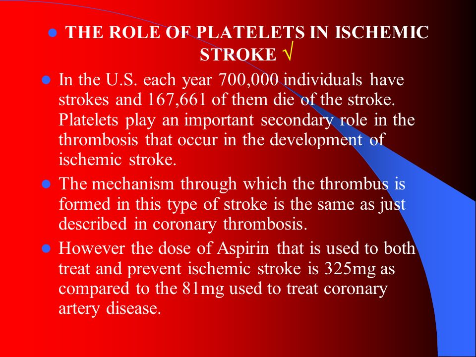 THE ROLE OF PLATELETS IN ISCHEMIC STROKE 