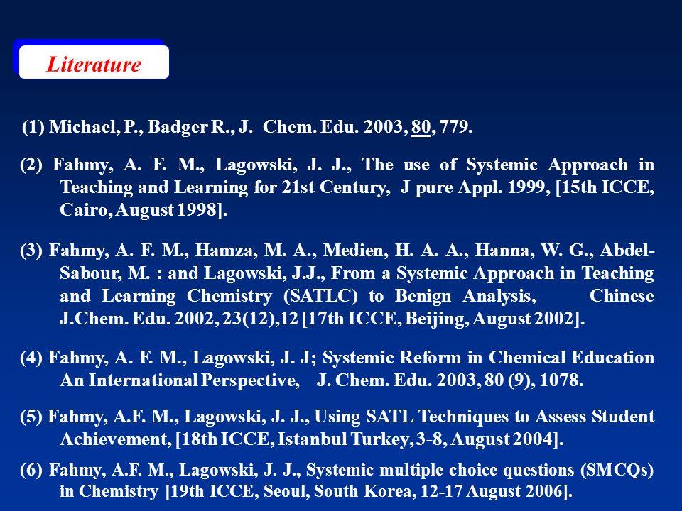 Literature (1) Michael, P., Badger R., J. Chem. Edu. 2003, 80, 779.