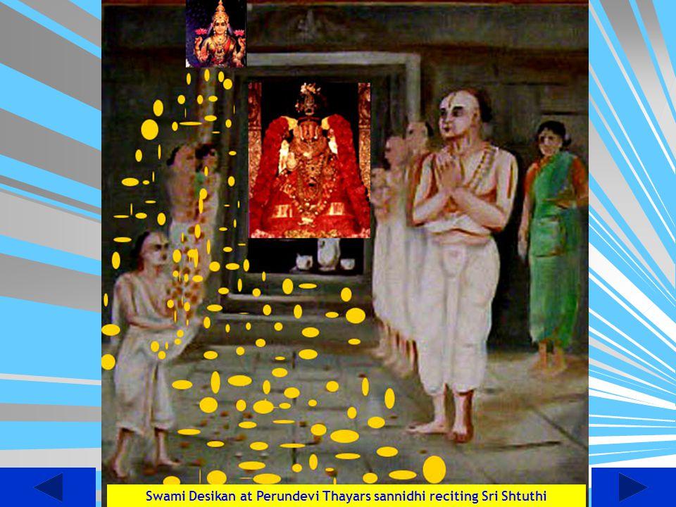 Swami Desikan at Perundevi Thayars sannidhi reciting Sri Shtuthi
