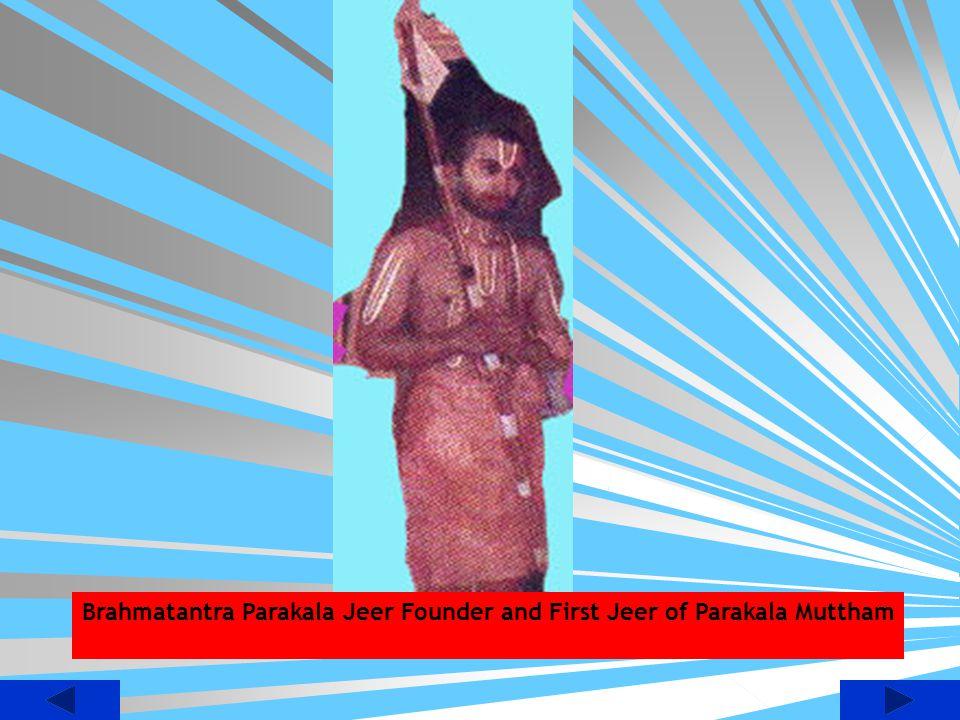 Brahmatantra Parakala Jeer Founder and First Jeer of Parakala Muttham