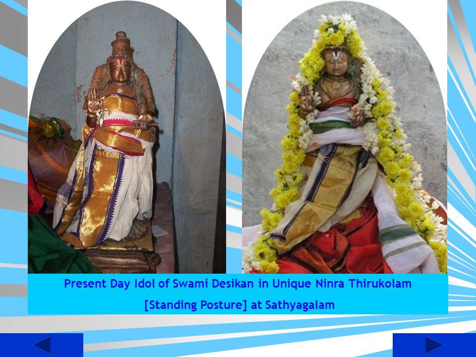 Present Day Idol of Swami Desikan in Unique Ninra Thirukolam