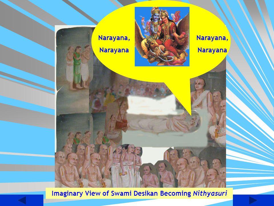 Imaginary View of Swami Desikan Becoming Nithyasuri