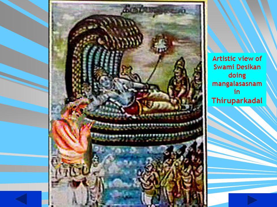 Artistic view of Swami Desikan doing mangalasasnam in Thiruparkadal