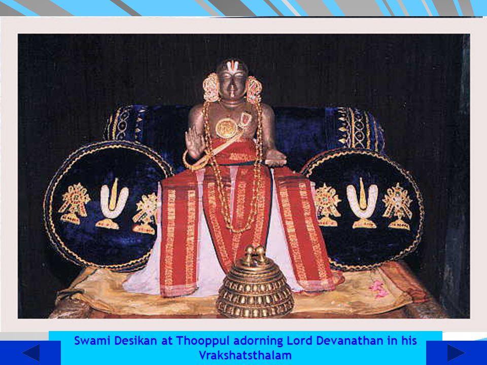 Swami Desikan at Thooppul adorning Lord Devanathan in his Vrakshatsthalam