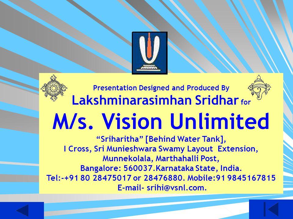 M/s. Vision Unlimited Lakshminarasimhan Sridhar for