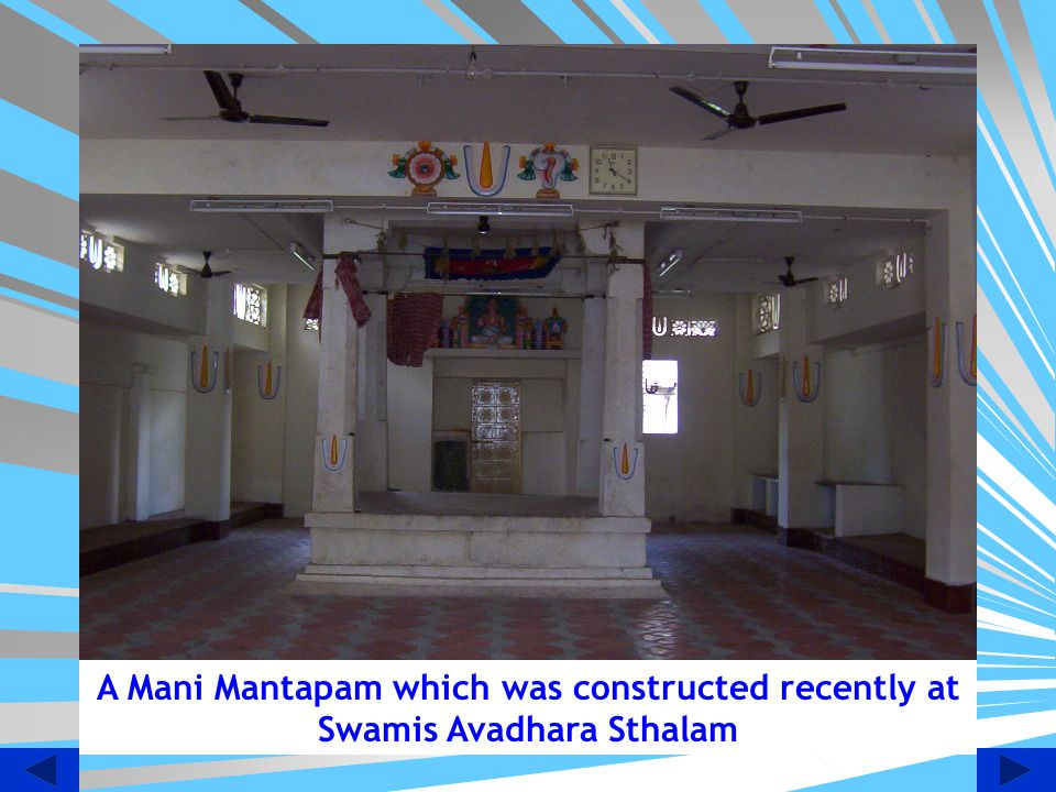 A Mani Mantapam which was constructed recently at Swamis Avadhara Sthalam