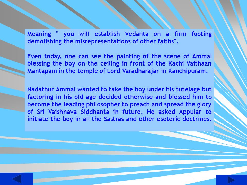 Meaning you will establish Vedanta on a firm footing demolishing the misrepresentations of other faiths .