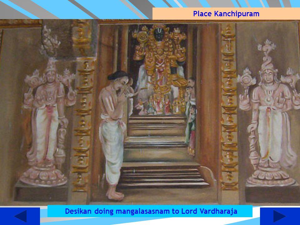 Desikan doing mangalasasnam to Lord Vardharaja