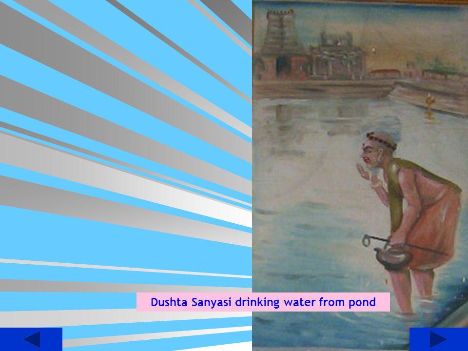 Dushta Sanyasi drinking water from pond