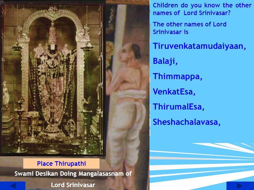 Swami Desikan Doing Mangalasasnam of