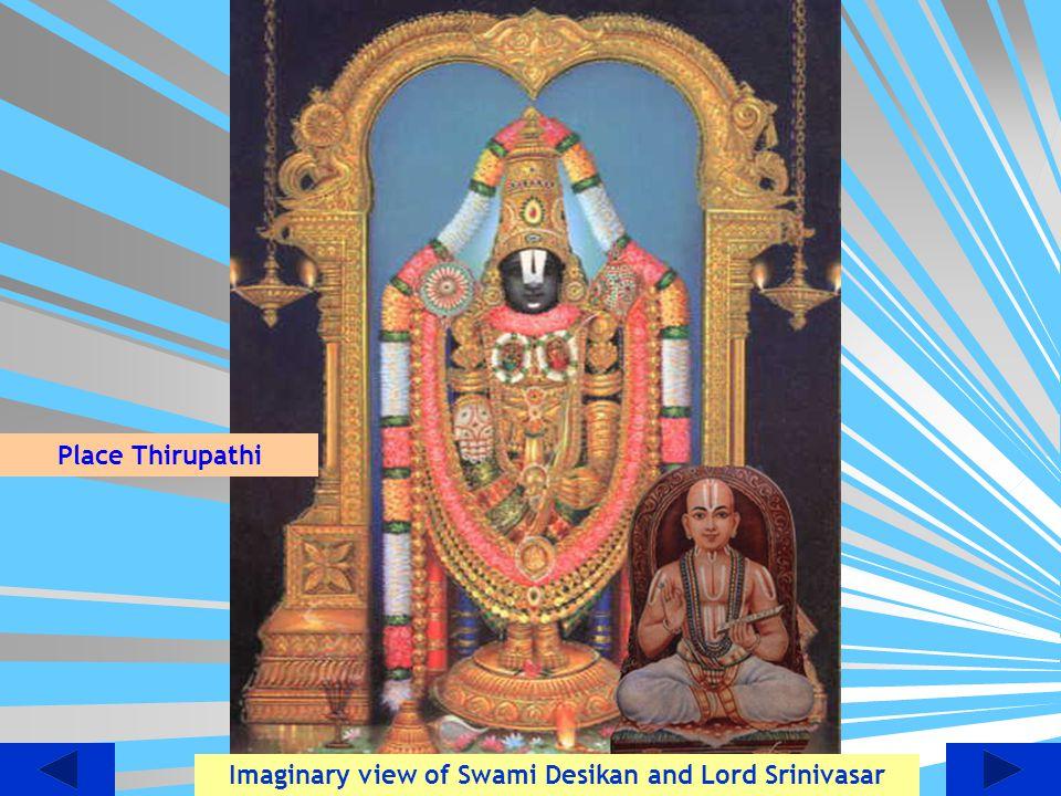 Imaginary view of Swami Desikan and Lord Srinivasar