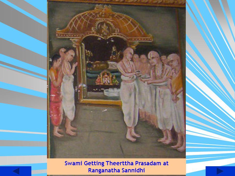Swami Getting Theerttha Prasadam at Ranganatha Sannidhi