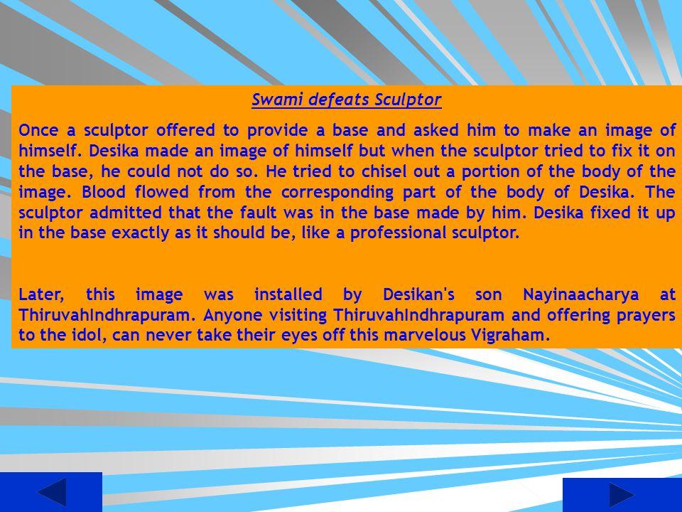 Swami defeats Sculptor
