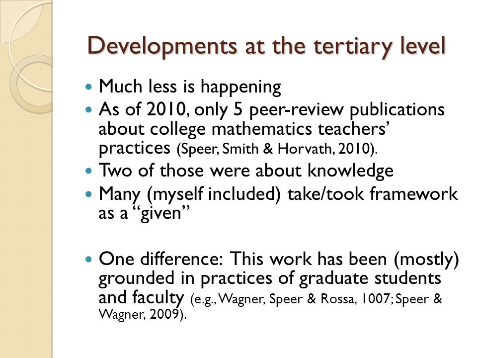 Developments at the tertiary level