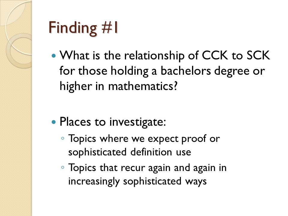 Finding #1 What is the relationship of CCK to SCK for those holding a bachelors degree or higher in mathematics