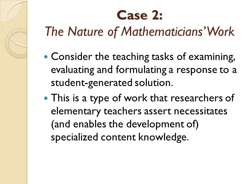 Case 2: The Nature of Mathematicians' Work