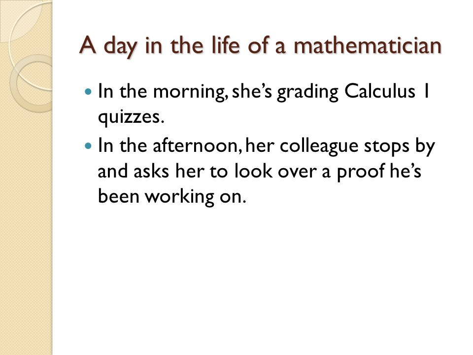 A day in the life of a mathematician