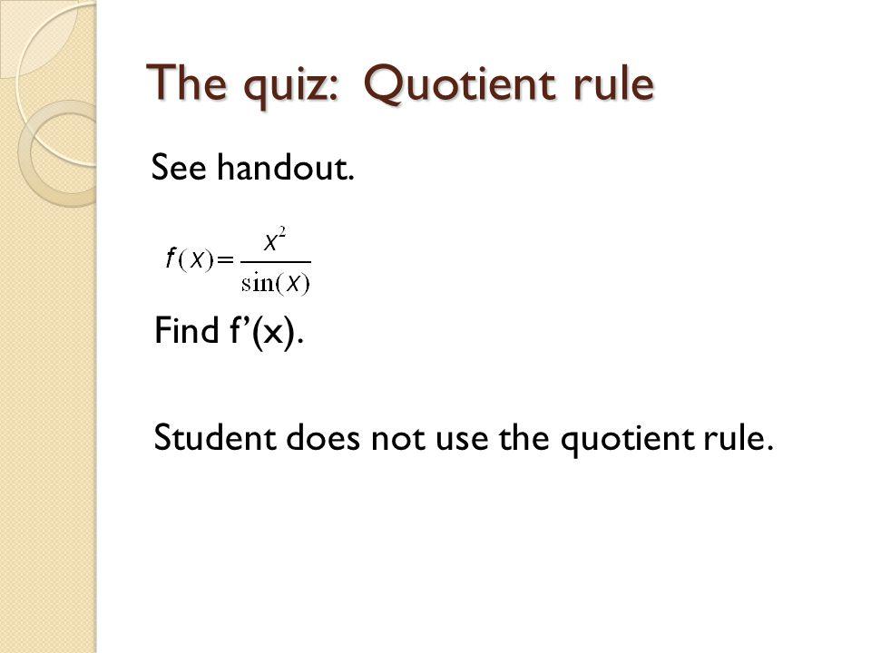 The quiz: Quotient rule