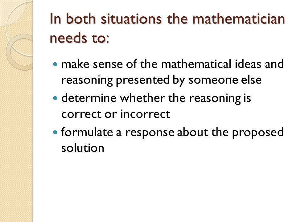 In both situations the mathematician needs to: