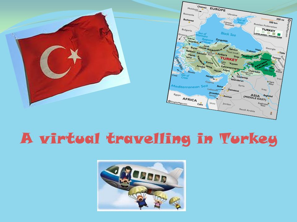 A virtual travelling in Turkey