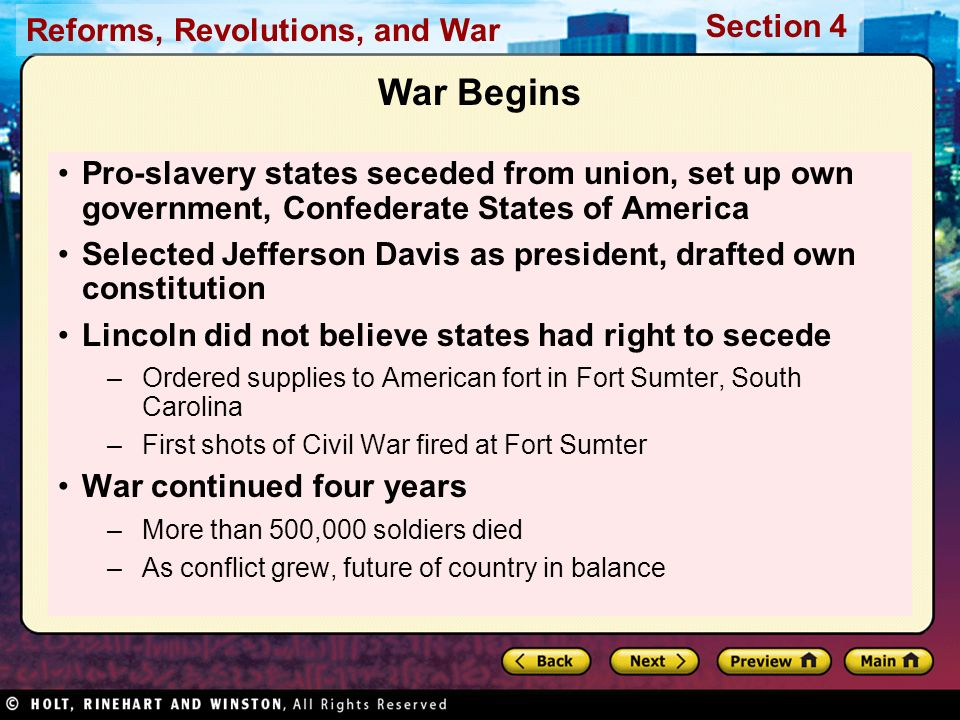 War Begins Pro-slavery states seceded from union, set up own government, Confederate States of America.