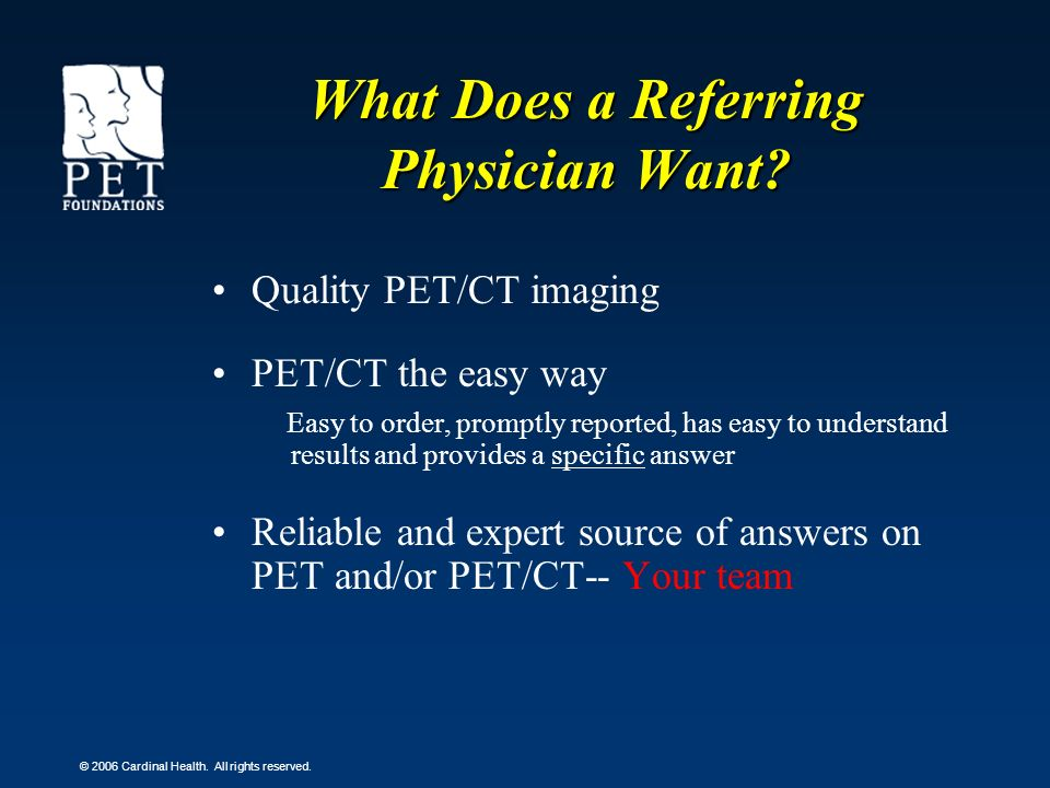 What Does a Referring Physician Want