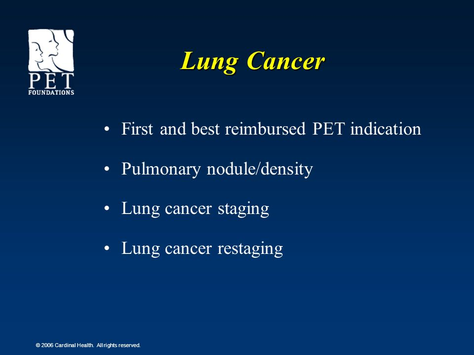Lung Cancer First and best reimbursed PET indication