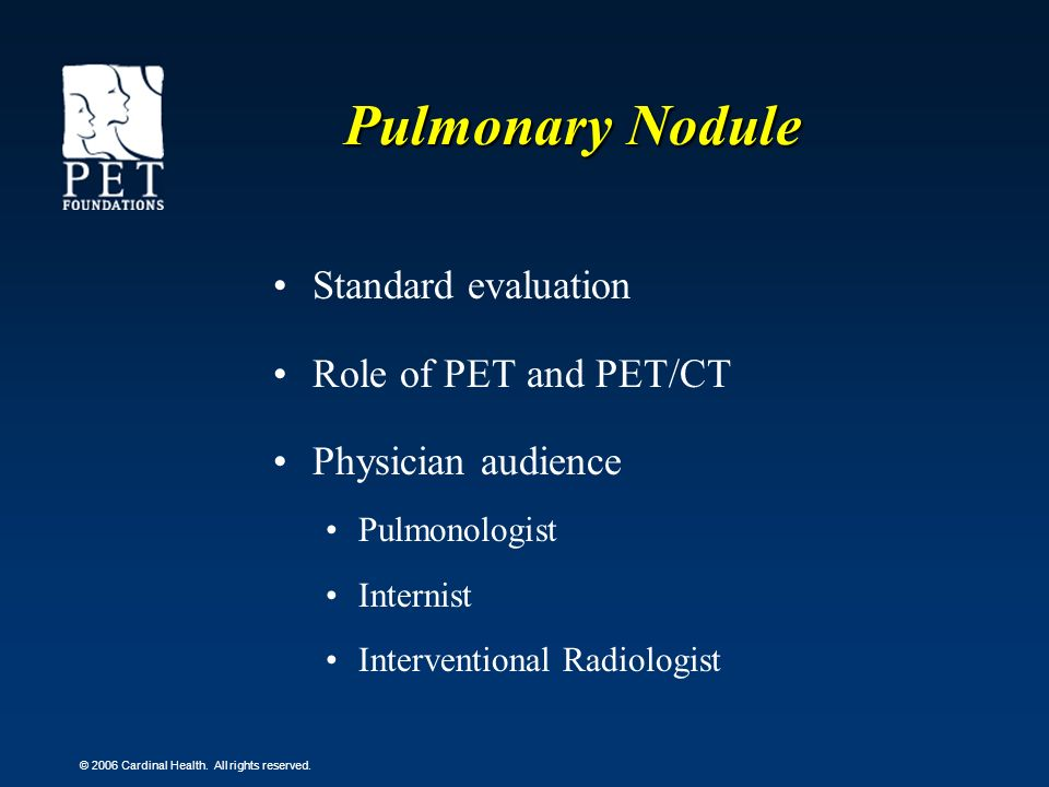 Pulmonary Nodule Standard evaluation Role of PET and PET/CT