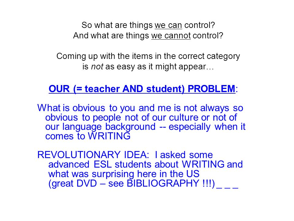 OUR (= teacher AND student) PROBLEM: