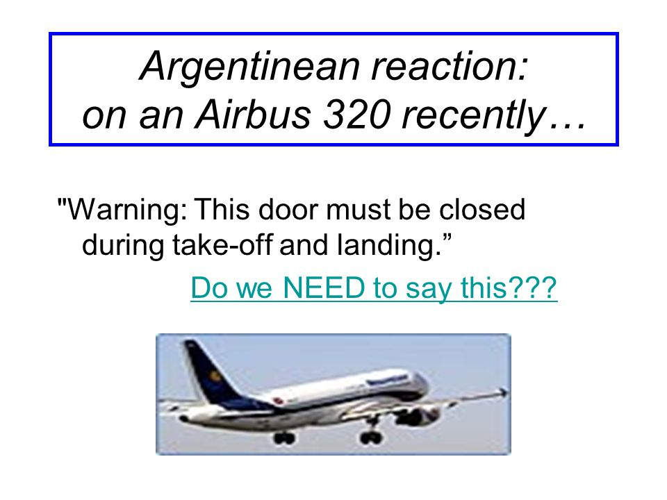 Argentinean reaction: on an Airbus 320 recently…