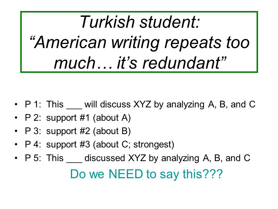 Turkish student: American writing repeats too much… it's redundant