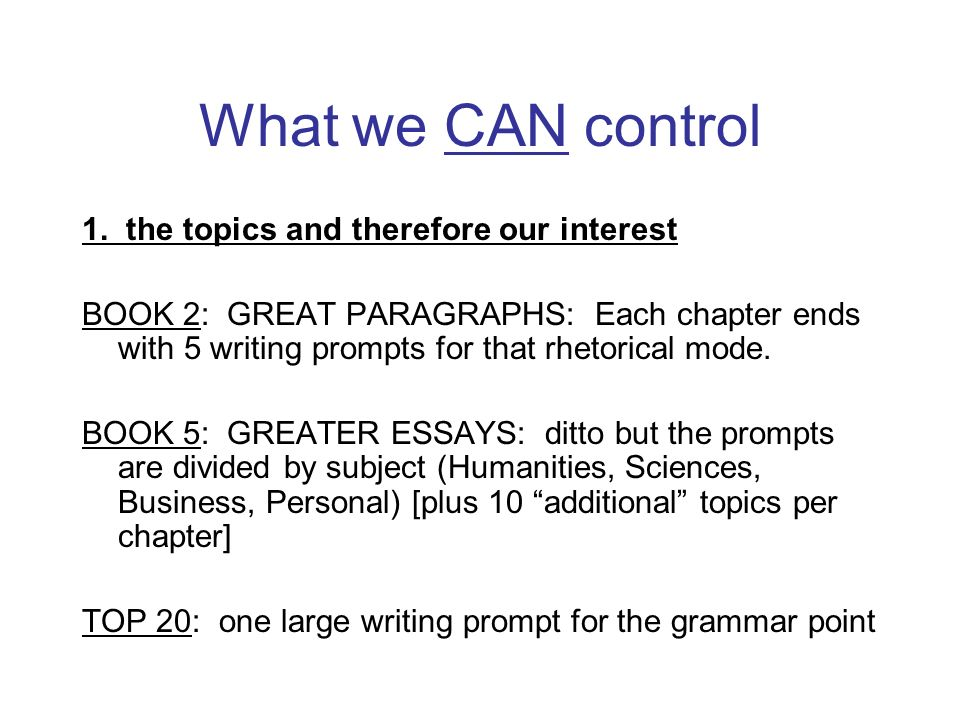 What we CAN control 1. the topics and therefore our interest