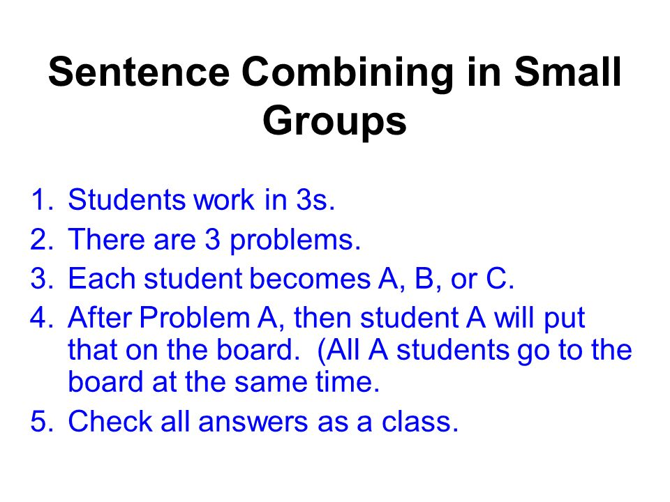 Sentence Combining in Small Groups