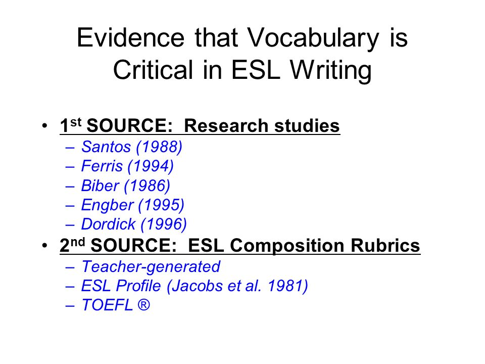 Evidence that Vocabulary is Critical in ESL Writing