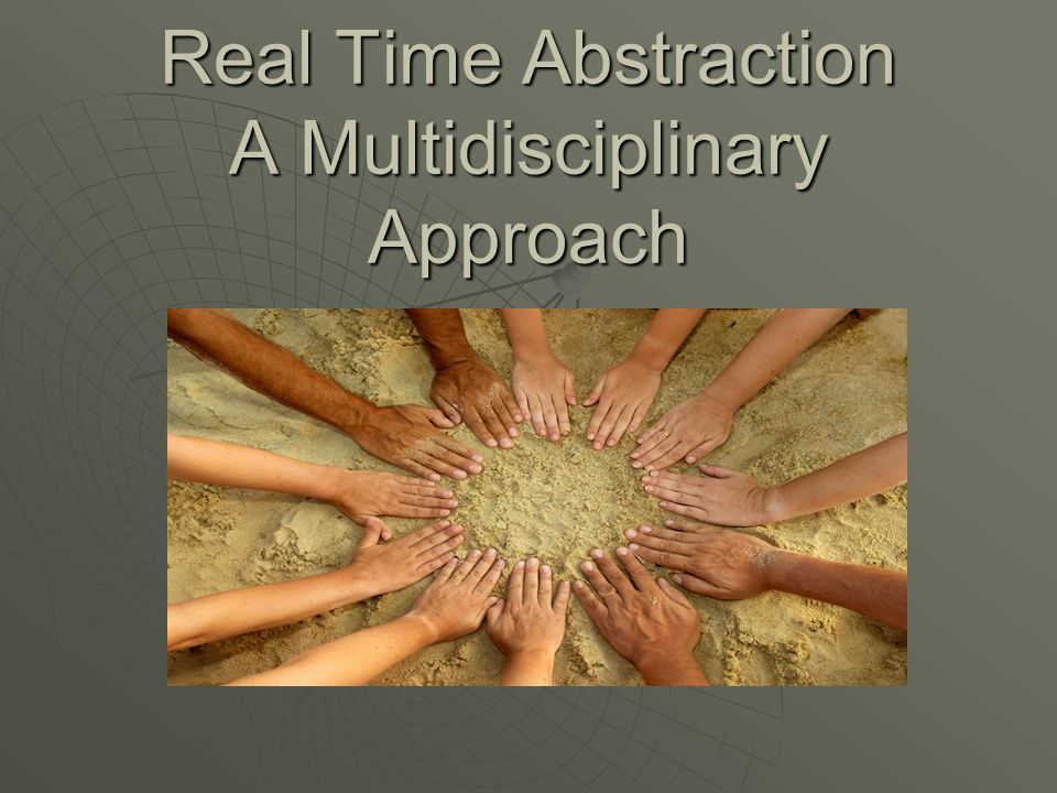 Real Time Abstraction A Multidisciplinary Approach