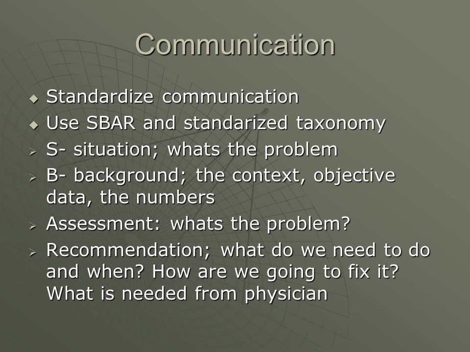Communication Standardize communication