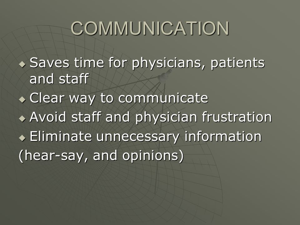 COMMUNICATION Saves time for physicians, patients and staff