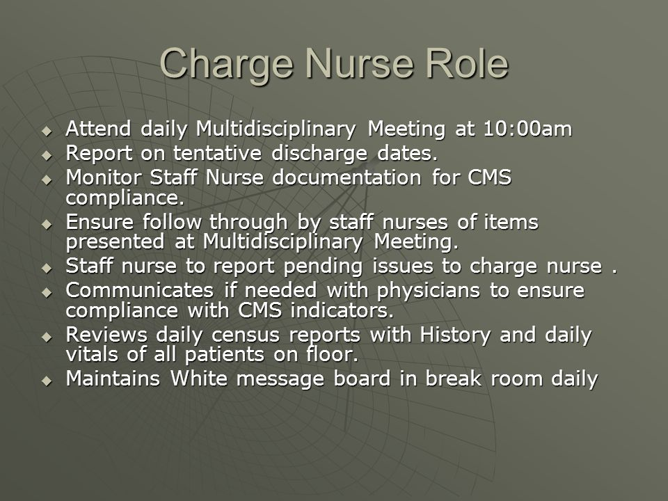 Charge Nurse Role Attend daily Multidisciplinary Meeting at 10:00am