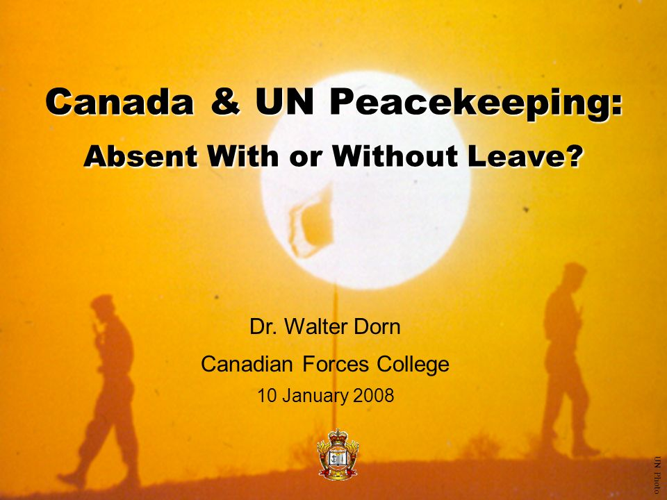 Canada & UN Peacekeeping: Absent With or Without Leave