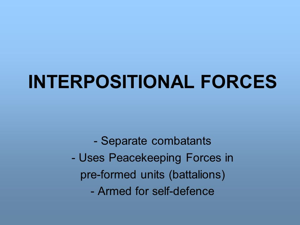 INTERPOSITIONAL FORCES