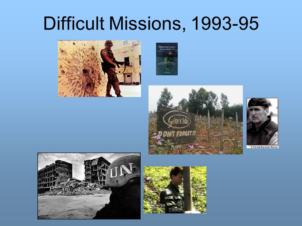 Difficult Missions, 1993-95