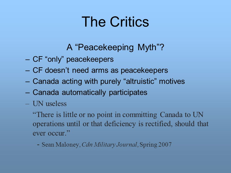 The Critics A Peacekeeping Myth CF only peacekeepers